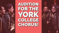 Auditions for the York College Chorus