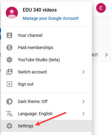 YouTube account then Settings