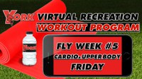 Recreation On-Demand Workout Program: Fly Week #5 Cardio/Upper Body Friday