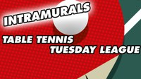 Intramurals Table Tennis League (Oct. 8)