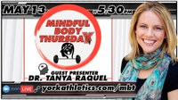 Mindful Body Thursday features Dr. Tanya Raquel