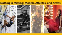 Nothing is Missing; Models, Athletes, and Artists