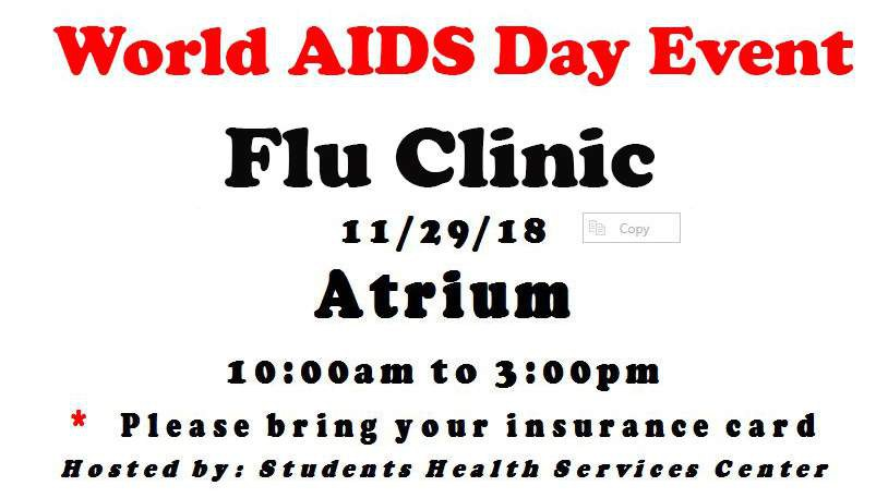 The Student Health Services Center will be hosting a World AIDS Day Event: Flu Clinic