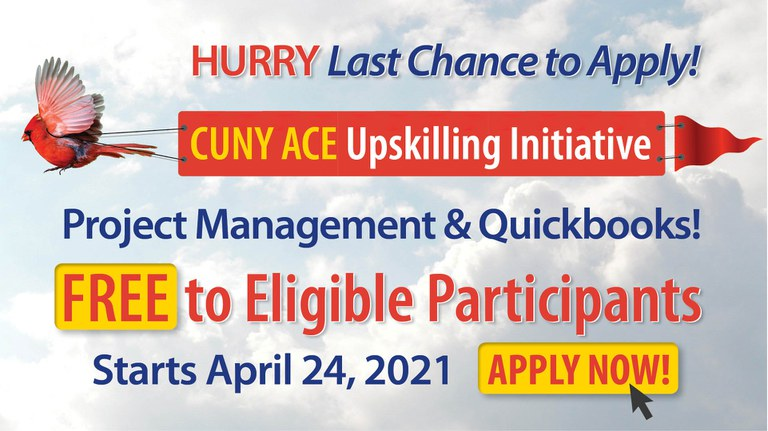 New this Spring at York CUNY ACE Upskilling Initiative Project Management and Quickbooks! Free to Eligible Participants Start April 4, 2021, Apply Now!