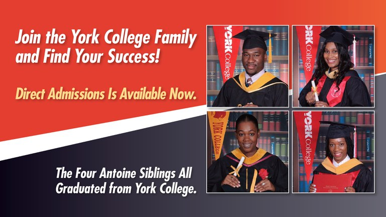 Join the York College Family and Find Your Success! Direct Admissions Is Available Now. The Four Antoine Siblings All Graduated from York College.
