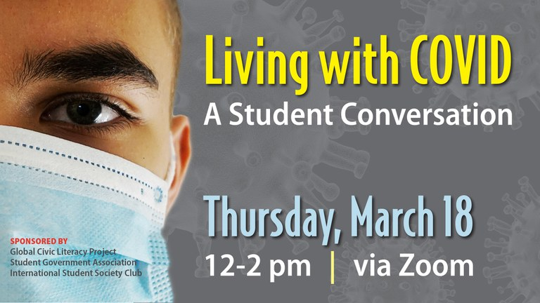 Living with COVID: A Student Conversation, Mar 18, 2021 from 12:00 PM to 02:00 PM