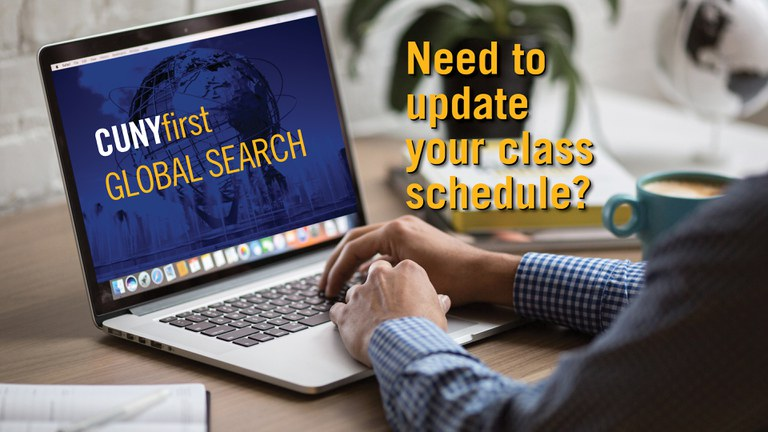 Need to update your class schedule, Winter 2021 and Spring 2021 Schedules are available for viewing at CUNYfirst Global Search