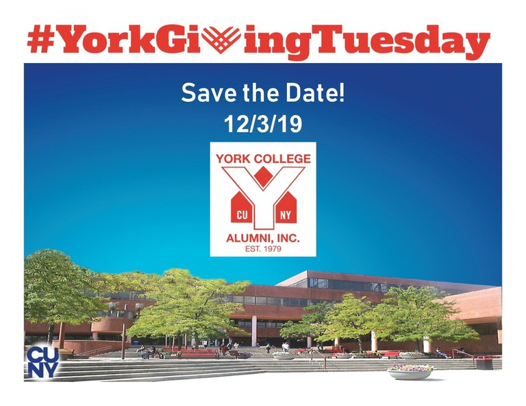 #York Giving Tuesday Save the Date! 12/3/19 York College CUNY Alumni Inc Est. 1979