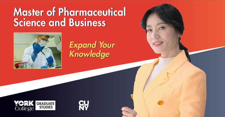 Master of Pharmaceutical Science and Business, Expand Your Knowledge. York College Graduate Studies CUNY