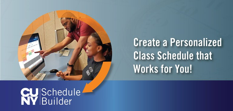 CUNY Schedule Builder create a personalized class schedule that works for you!