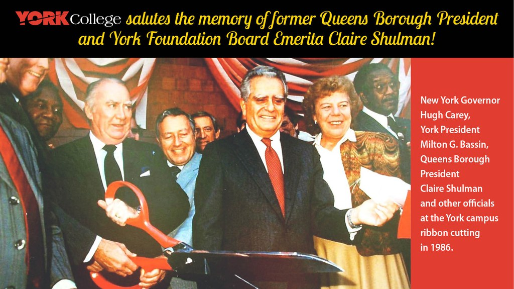 York College Salutes the memory of former Queens Borough President and York Foundation Board Emerita Claire Shulman. New York Governor Hugh Carey, York President Milton G. Bassin, Queens Borough President Claire Shulman and other officials at the York Campus ribbon cutting in 1986