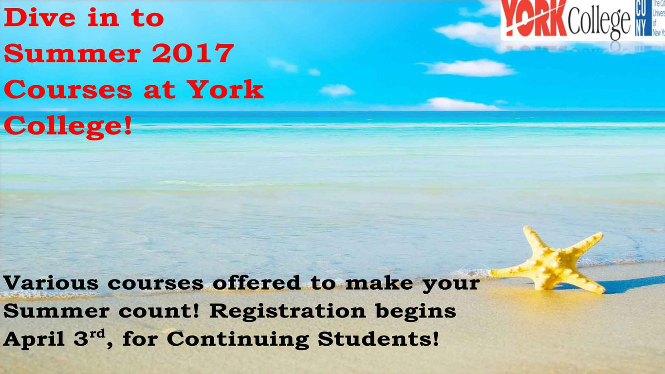Various courses offered to make your Summer count! Registration begins April 2rd, for Continuing Students!