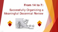 From 14 to 7 Successfully Organizing a Meaningful Decennial Review.pdf