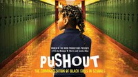 """Empowerment Film Series: """"Pushout: The Criminalization of Black Girls in Schools"""""""